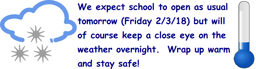 We expect Fishergate school to open as usual tomorrow (Friday 2/3/18) but will of course keep a close eye on the weather overnight.  Wrap up warm and stay safe!